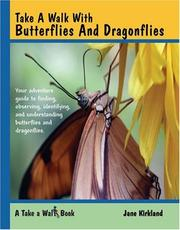 Cover of: Take a walk with butterflies and dragonflies | Jane Kirkland