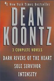 Cover of: Three Complete Novels (Dark Rivers of the Heart / Sole Survivor / Intensity) |
