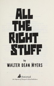 Cover of: All the right stuff | Walter Dean Myers