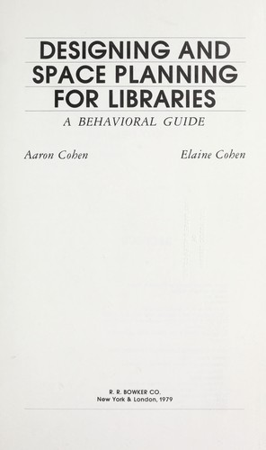 Designing and space planning for libraries by Aaron Cohen