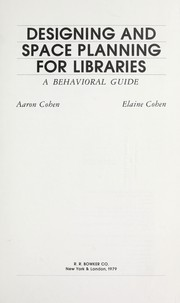Cover of: Designing and space planning for libraries | Aaron Cohen
