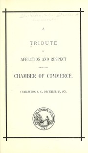 Cover of: A tribute of affection and respect from the Chamber of Commerce, Charleston, S.C., December 20, 1876. [In memoriam: George Alfred Trenholm