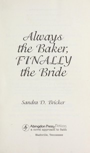 Cover of: Always the baker, finally the bride