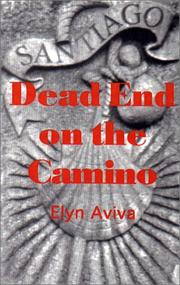 Cover of: Dead End on the Camino | Elyn Aviva