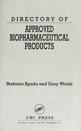 Directory of approved biopharmaceutical products by Stefania Spada