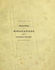 Cover of: A treatise on dislocations, and on fractures of the joints