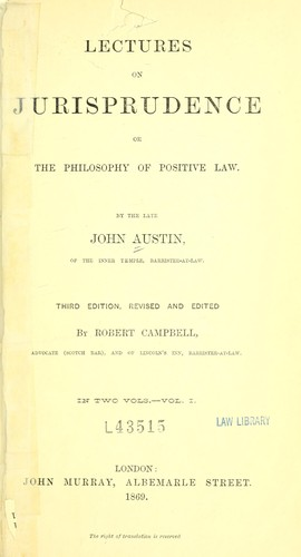 Lectures on jurisprudence, or, The philosophy of positive law by by John Austin.