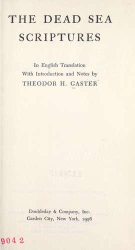 The Dead Sea scriptures by in English translation with introd. and notes by Theodor H. Gaster.
