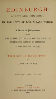 Cover of: Edinburgh and its neighbourhood in the days of our grandfathers | Gowans, James Sir