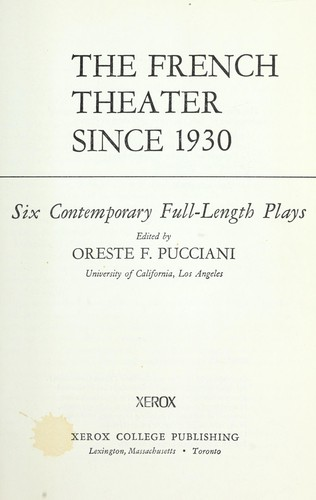 The French theater since 1930 : six contemporary full-length plays by