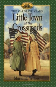 Cover of: Little town at the crossroads | Maria D. Wilkes