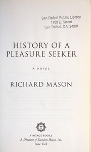 Cover of: History of a pleasure seeker | Richard Mason
