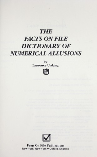 The Facts on File dictionary of numerical allusions by Laurence Urdang