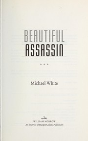 Beautiful assassin by White, Michael C.