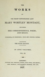 Cover of: The works of the right honourable lady Mary Wortley Montague