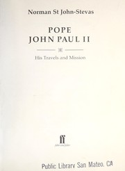 Cover of: Pope John Paul II, his travels and mission | St. John-Stevas, Norman.