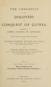 The chronicle of the discovery and conquest of Guinea by Gomes Eanes de Zurara