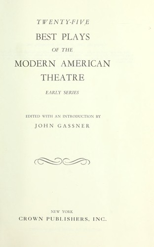 25 best plays of the modern American theatre : early series by