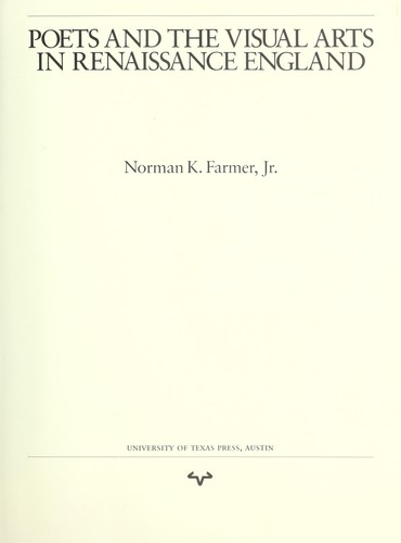 Poets and the visual arts in Renaissance England by Norman K. Farmer
