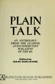 Cover of: Plain talk: an anthology from the leading anti-Communist magazine of the 40s
