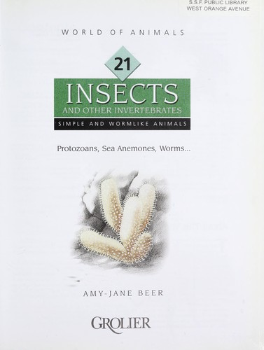 Insects and Other Invertebrates (World of Animals (Danbury, Conn.), V. 21-30.) by Grolier Educational