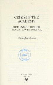 Cover of: Crisis in the academy | Christopher J. Lucas