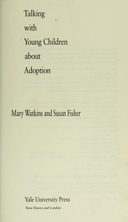 Cover of: Talking with young children about adoption by Mary Watkins