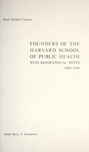 Cover of: Founders of the Harvard School of Public Health | Jean Alonzo Curran