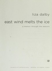 Cover of: East wind melts the ice: a memoir through the seasons