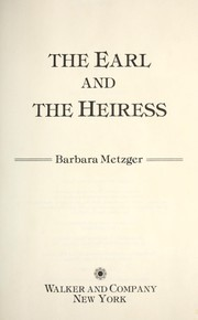 The Earl and the heiress by Barbara Metzger