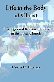 Cover of: Life in the Body of Christ | Curtis, C Thomas