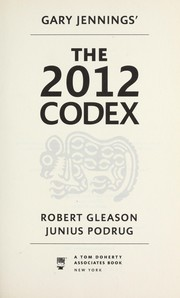 Cover of: The 2012 codex | Gary Jennings