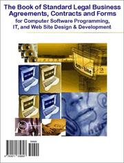 Cover of: The Book of Standard Legal Business Agreements, Contracts and Forms for Computer Software Programming, IT, and Web Site Design & Development - Also Includes ... - Do It Yourself, Save Time and Money!