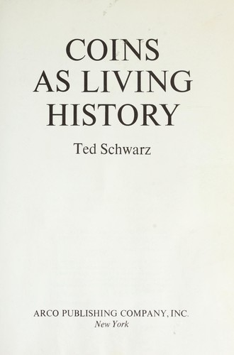 Coins as living history by Schwarz, Ted