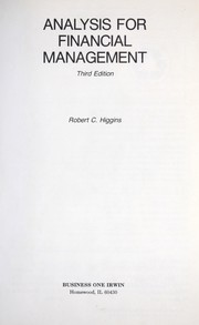 Cover of: Analysis for financial management | Robert C. Higgins