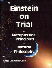 Cover of: Einstein on Trial or Metaphysical Principles of Natural Philosophy