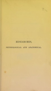 Cover of: Researches, physiological and anatomical