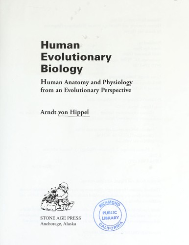 Human evolutionary biology : human anatomy and physiology from an evolutionary perspective by