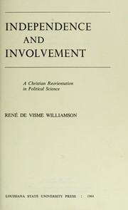 Cover of: Independence and involvement; a Christian reorientation in political science |