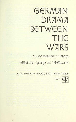 German drama between the wars by George E. Wellwarth