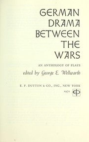 Cover of: German drama between the wars | George E. Wellwarth
