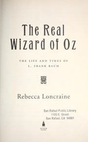 Cover of: The real Wizard of Oz : the life and times of L. Frank Baum |
