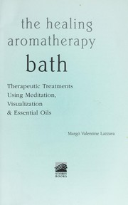 Cover of: The healing aromatherapy bath