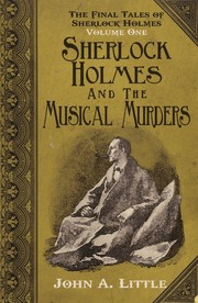 Cover of: The Final Tales of Sherlock Holmes – Volume 1 Sherlock Holmes and The Musical Murders |