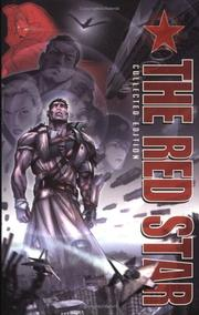 The Red Star Collected Edition by Christian Gossett, Bradley Kayl, Snakebit, A. D. Coulter