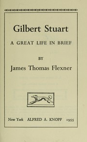 Cover of: Gilbert Stuart; a great life in brief |