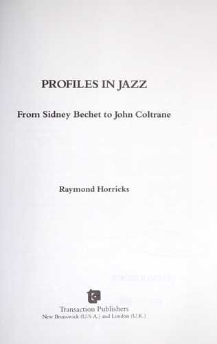 Profiles in jazz : from Sidney Bechet to John Coltrane by