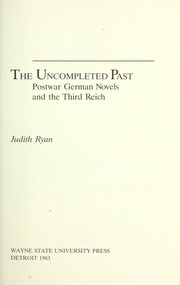 Cover of: The uncompleted past : postwar German novels and the Third Reich |