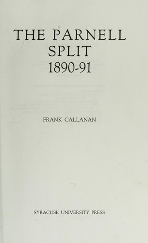 The Parnell split, 1890-91 by Frank Callanan