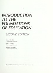Cover of: Introduction to the foundations of education | Arthur K. Ellis